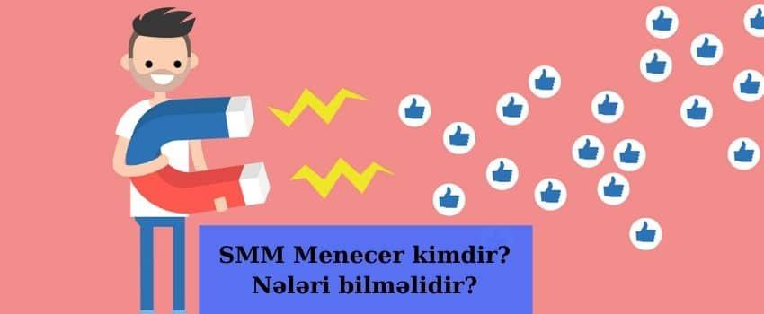 Photo of SMM menecer kimdir, nələri bacarmalıdır?