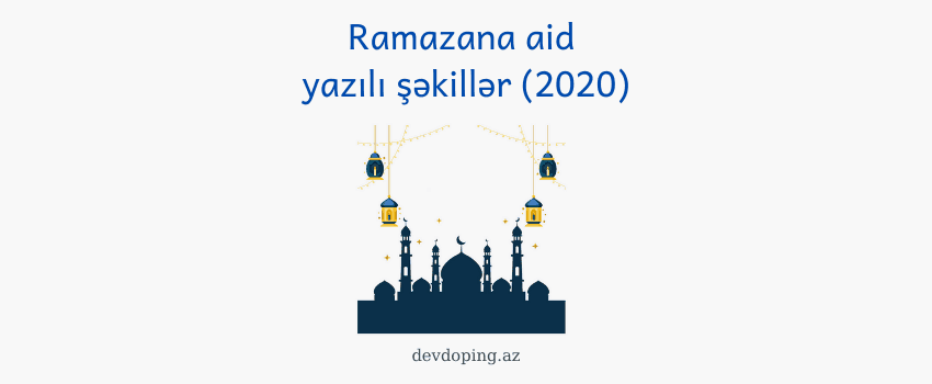 Photo of Ramazana aid şəkillər (2020)