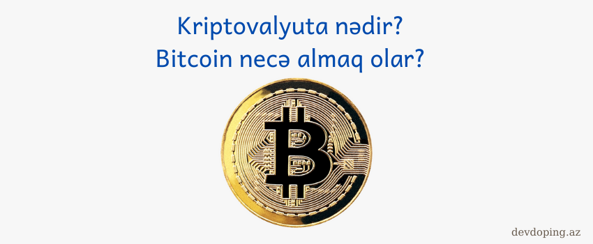 bitcoin nədir necə almaq olar