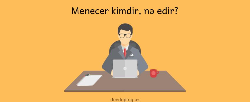 Photo of Menecer nedir, kimdir, nəçidir?