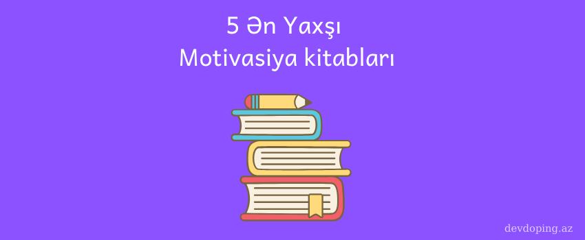 Photo of Motivasiya kitablari – Ən yaxşı 5 şəxsi inkişaf kitabı.