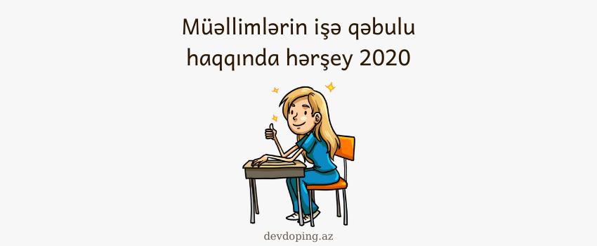 Photo of Müellimlerin işe qebulu (MİQ) haqqında (2020)