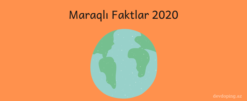 Photo of Maraqlı faktlar  (2020) ✅