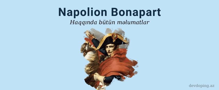 Napoleon Bonapart kimdir