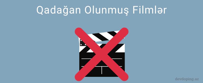 Qadagan Olunmus Filmler