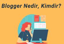 Photo of Blogger nedir? Blogger Kimdir? ✅