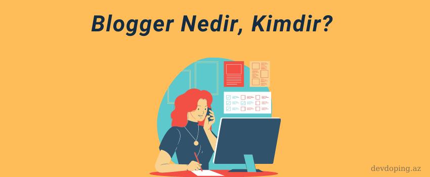 blogger nedir kimdir