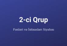 Photo of 2 ci Qrup Fənnləri və İxtisasları ✅