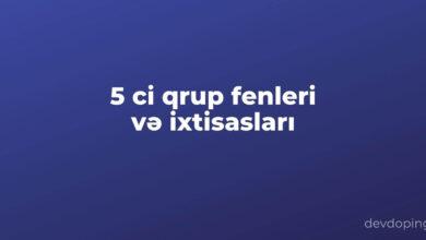 Photo of 5 ci Qrup Fenleri və 5 ci qrup İxtisaslari  ✅