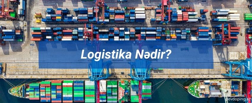 Logistika nedir