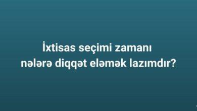 Photo of İxtisas secimi zamanı nələrə diqqət eləmək lazımdır?